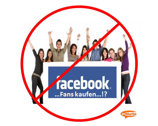 gekaufte facebook fans, facebook fans kaufen, social media marketing, Marketingkosten senken, Content marketing agentur, inbound marketing agentur, mehr kunden gewinnen social media